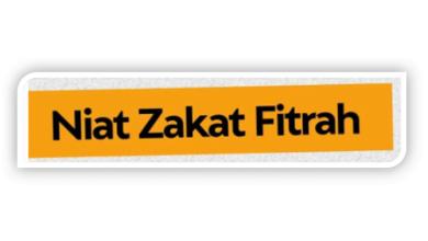 Zakat Fitrah, Tuntunan dan Panduan Niatnya [jpg, pdf]