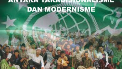 NU, Antara Tradisionalisme Dan Modernisme